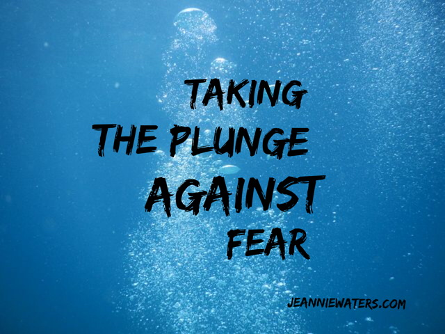 Taking the Plunge Against Fear