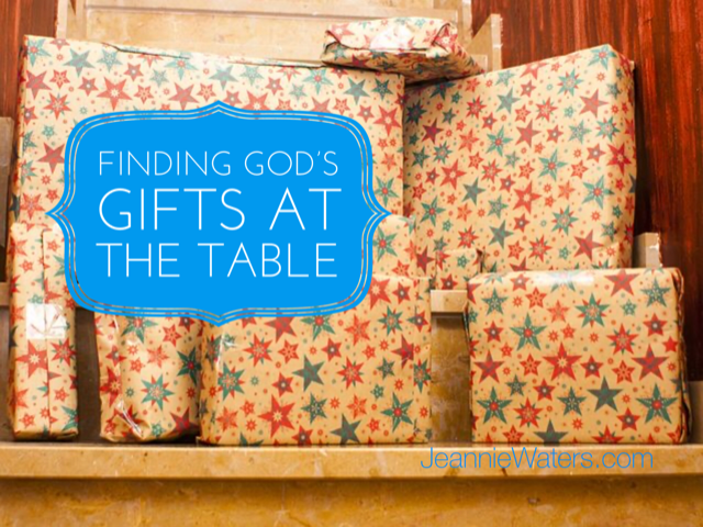 Finding God's Gifts at the Table